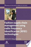 Fashion Supply Chain Management Using Radio Frequency Identification Rfid Technologies