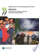 OECD Reviews of Risk Management Policies OECD Reviews of Risk Management Policies  Mexico 2013 Review of the Mexican National Civil Protection System