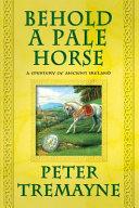 Behold a Pale Horse A Perplexing Case Of Murder