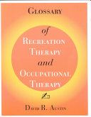 Glossary of Recreation Therapy and Occupational Therapy