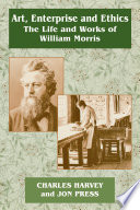 Art, Enterprise And Ethics: Essays On The Life And Work Of William Morris : the imaginations of fresh generations of...