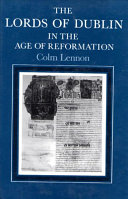 The lords of Dublin in the Age of Reformation