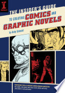 The Insider s Guide To Creating Comics And Graphic Novels
