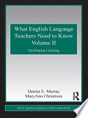 What English Language Teachers Need to Know Volume II