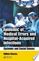 Epidemic Of Medical Errors And Hospital-Acquired Infections : hospital-acquired infections: systemic and social causes encompasses many...