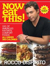 Now Eat This!: 150 of America's Favorite Comfort Foods, All Under 350 Calories [Book]