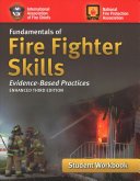 Fundamentals of Fire Fighter Skills Evidence-Based Practices Student Workbook