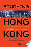Studying Hong Kong  20 Years Of Political  Economic And Social Developments