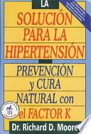 La Solucion Para La Hipertension  The High Blood Pressure Solution