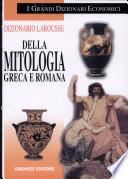 Dizionario Larousse della mitologia greca e romana
