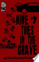 Nine Toes In The Grave And Three Stories