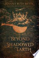 Beyond the Shadowed Earth Book PDF