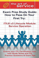 Itil V3 Service Lifecycle Service Operation So Certification Exam Preparation Course In A Book For Passing The Itil V3 Service Lifecycle Service Operation So Exam