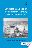 Landscape and Vision in Nineteenth Century Britain and France