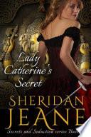 Lady Catherine s Secret