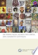 Die Sammlungen, Museen und Gärten der Universität Göttingen