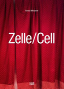 Arwed Messmer: Zelle/Cell