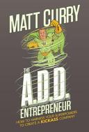 The A D D Entrepreneur