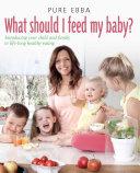 download ebook what should i feed my baby pdf epub