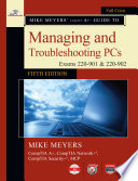 Mike Meyers  CompTIA A  Guide to Managing and Troubleshooting PCs  Fifth Edition  Exams 220 901   220 902