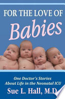 For The Love Of Babies : in the neonatal icu invites readers...