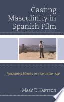 Casting Masculinity in Spanish Film