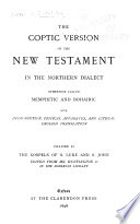 The Coptic Version of the New Testament in the Northern Dialect  Otherwise Called Memphitic and Bohairic