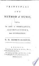 Principes et méthode de musique, concernant l'art de moduler, l'accompagnement, et la composition. (Principles and Method of Music, etc.) Fr. & Eng