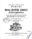 Dr. Karl Burney's Nachricht von Georg Friedrich Händel's Lebensumständen und der ihm zu London im Mai und Jun. 1784 angestellten Gedächtnissfeyer