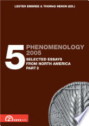 Phenomenology 2005. Volume 5: Selected Essays from North America, part 2