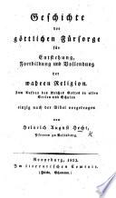Geschichte der g  ttlichen F  rsorge f  r Entstehung  Fortbildung und Vollendung der wahren Religion      einzig nach der Bibel vorgetragen von H  A  H