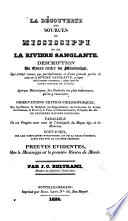 La Découverte des sources du Mississippi et de la Rivière Sanglante. Description du cours entier du Mississippi ... et d'une grande partie de celui de la Rivière Sanglante ... ainsi que du cours entier de l'Ohio, etc. [Eleven letters.]