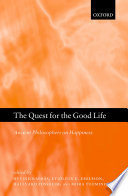 The Quest for the Good Life Volume Traces Conceptions Of Happiness Through
