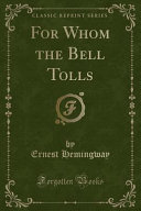 For Whom The Bell Tolls Classic Reprint