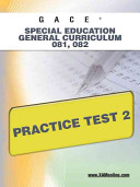 Gace Special Education General Curriculum 081  082 Practice Test 2