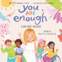 You Are Enough: A Book About Inclusion Book