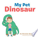 My Pet Dinosaur Does He Live Your Backyard?