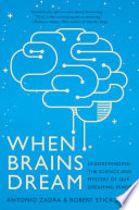 When Brains Dream  Exploring the Science and Mystery of Sleep Book PDF