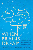 When Brains Dream: Exploring the Science and Mystery of Sleep Book
