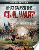 What Caused the Civil War