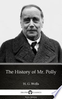 The History of Mr  Polly by H  G  Wells  Illustrated
