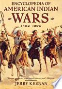 Encyclopedia Of American Indian Wars 1492 1890