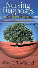 Nursing Diagnoses in Psychiatric Nursing  Care Plans and Psychotropic Medications  5th Ed Packaged with Psychiatric Mental Health Nursing  Concepts of Care  4th