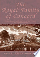 The Royal Family Of Concord : most important family in nineteenth century concord. squire...