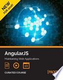 AngularJS  Maintaining Web Applications