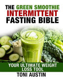 Green Smoothies and Intermittent Fasting Bible