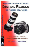 The Complete Guide To Canon S Digital Rebels Xt Xti 350d 400d