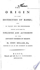 Origin of the Distinction of Ranks  Or an Inquiry Into the Circumstances which Give Rise to Influence and Authority in the Different Members of Society    Basil  Tourneisen 1793