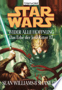 Star Wars  Das Erbe der Jedi Ritter 17  Wider alle Hoffnung