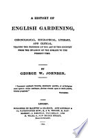 A History of English Gardening  Chronological  Biographical  Literary  and Critical